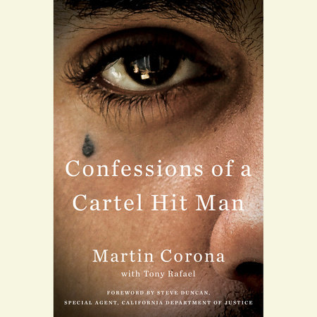 Confessions of a Cartel Hit Man by Martin Corona and Tony Rafael