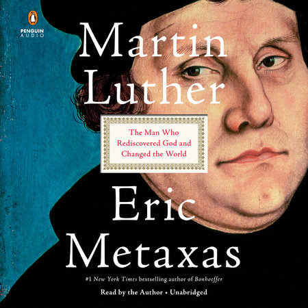 Martin Luther by Eric Metaxas
