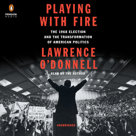 Playing with Fire by Lawrence O'Donnell