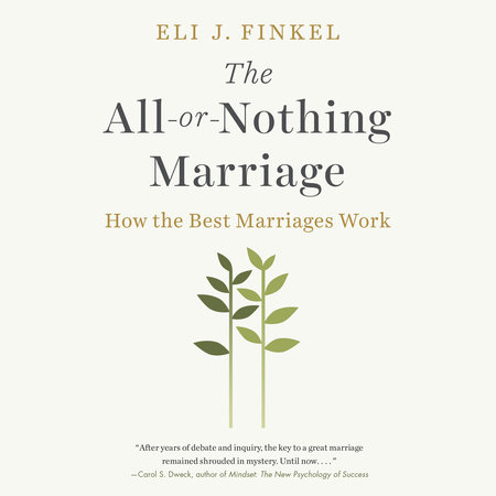The All-or-Nothing Marriage by Eli J. Finkel