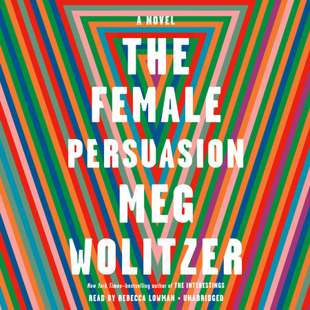 The Female Persuasion by Meg Wolitzer