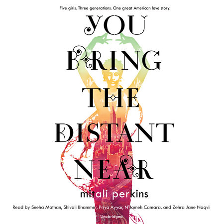 You Bring the Distant Near by Mitali Perkins