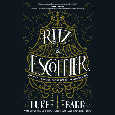 Ritz and Escoffier by Luke Barr