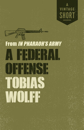 A Federal Offense by Tobias Wolff