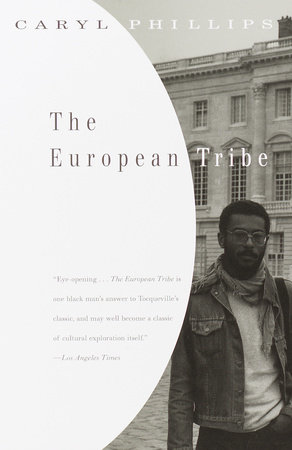 The European Tribe by Caryl Phillips