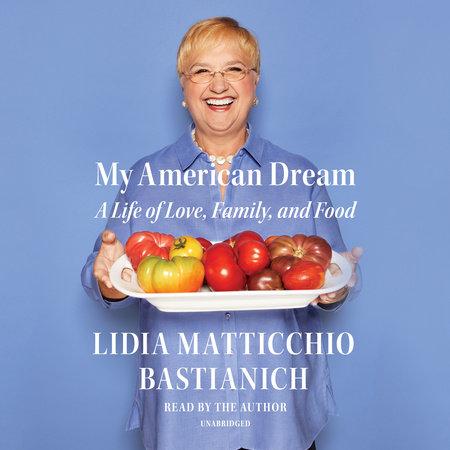 My American Dream by Lidia Matticchio Bastianich