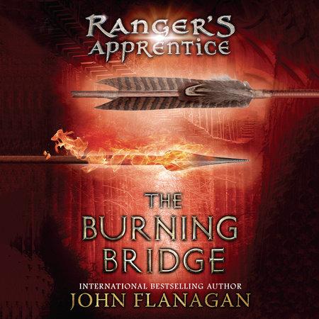 The Burning Bridge by John A. Flanagan and Stuart Blinder