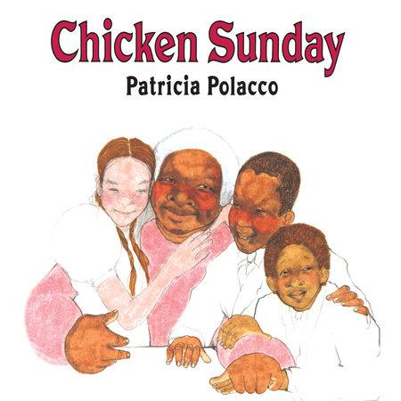 Chicken Sunday by Patricia Polacco