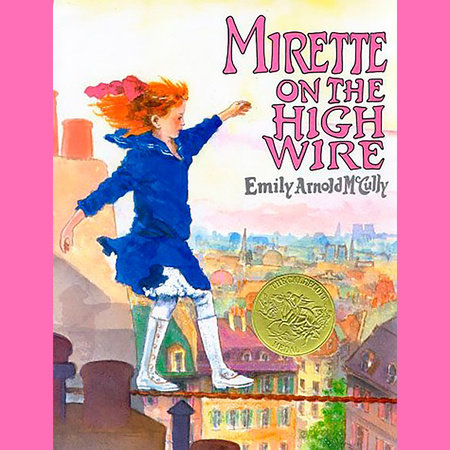 Mirette on the High Wire by Emily Arnold McCully