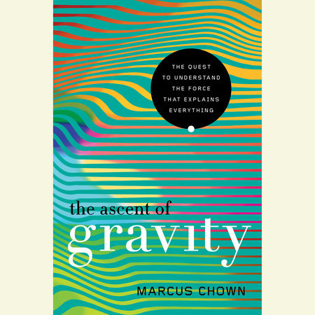 The cover of the book The Ascent of Gravity