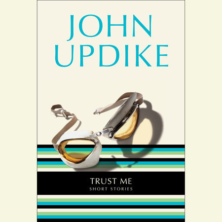 Trust Me by John Updike