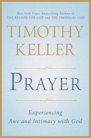 Prayer by Timothy Keller