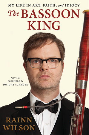 The Bassoon King by Rainn Wilson