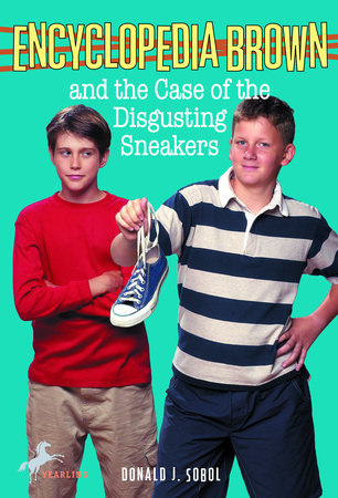 Encyclopedia Brown and the Case of the Disgusting Sneakers by Donald J. Sobol