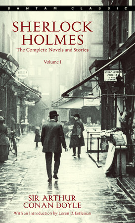 Sherlock Holmes: The Complete Novels and Stories Volume I by Sir Arthur Conan Doyle