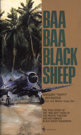Baa Baa Black Sheep by Gregory Boyington