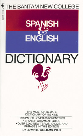 The Bantam New College Spanish & English Dictionary by Edwin B. Williams