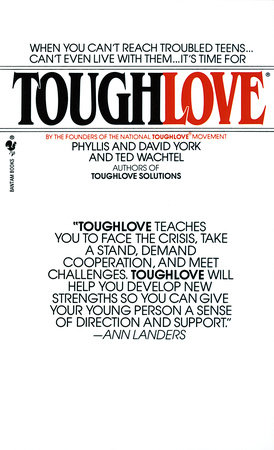 Toughlove by Phyllis York, Ted Wachtel and David York