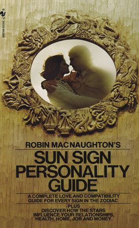 Robin MacNaughton's Sun Sign Personality Guide by Robin MacNaughton