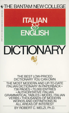The Bantam New College Italian & English Dictionary by Robert C. Melzi