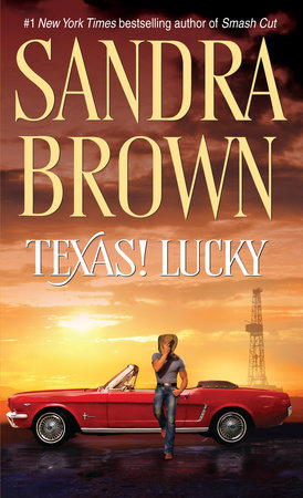Texas! Lucky by Sandra Brown