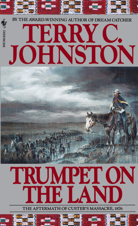 Trumpet on the Land by Terry C. Johnston