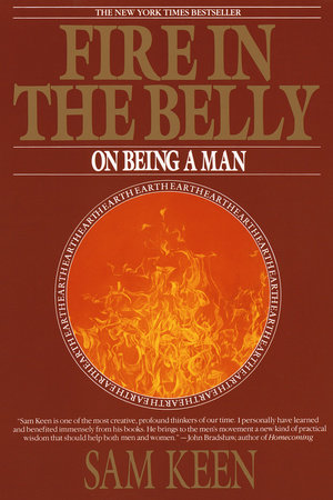 Fire in the Belly by Sam Keen