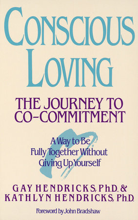Conscious Loving by Gay Hendricks and Kathlyn Hendricks