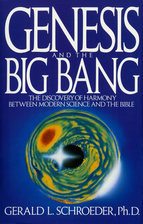 Genesis and the Big Bang Theory by Gerald Schroeder