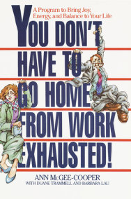 You Don't Have to Go Home from Work Exhausted!