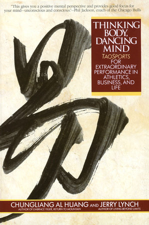 Thinking Body, Dancing Mind by Chungliang Al Huang