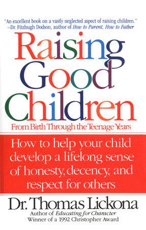 Raising Good Children by Thomas Lickona