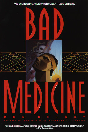 Bad Medicine by Ron Querry
