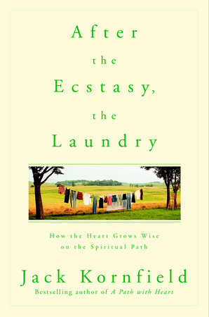 After the Ecstasy, the Laundry by Jack Kornfield