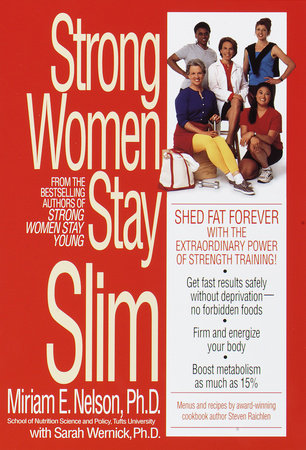 Strong Women Stay Slim by Miriam Nelson and Sarah Wernick, Ph.D.