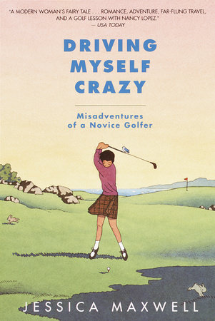 Driving Myself Crazy by Jessica Maxwell