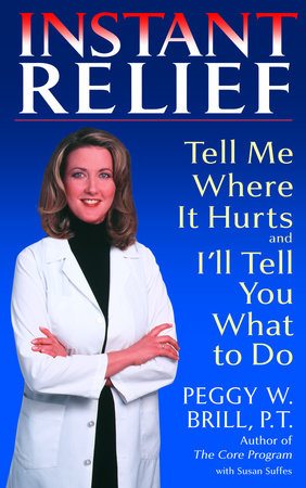 Instant Relief by Peggy Brill and Susan Suffes