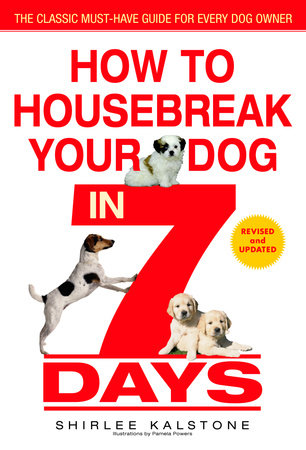 How to Housebreak Your Dog in 7 Days (Revised)