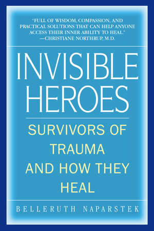 Invisible Heroes by Belleruth Naparstek