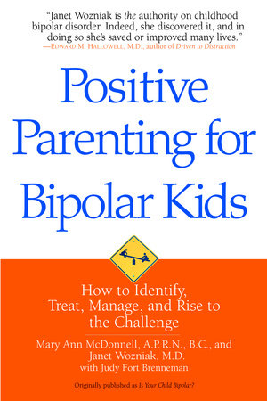 Positive Parenting for Bipolar Kids by Mary Ann McDonnell and Janet Wozniak