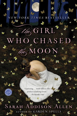 The Girl Who Chased the Moon by Sarah Addison Allen