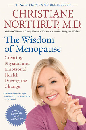 The Wisdom of Menopause (Revised Edition) by Christiane Northrup, M.D.