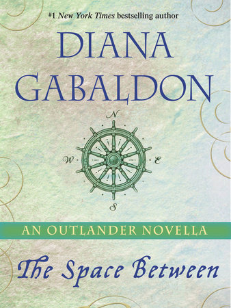 The Space Between: An Outlander Novella by Diana Gabaldon