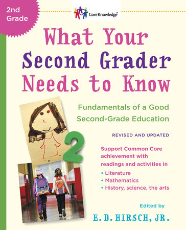WHAT YOUR SECOND GRADER NEEDS TO KNOW by E.D. Hirsch, Jr.