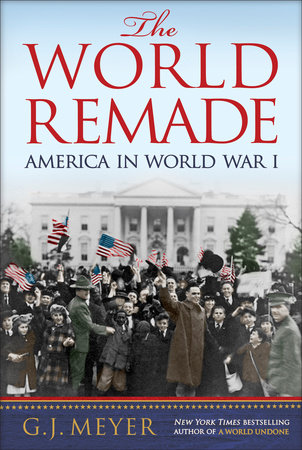 The World Remade by G.J. Meyer