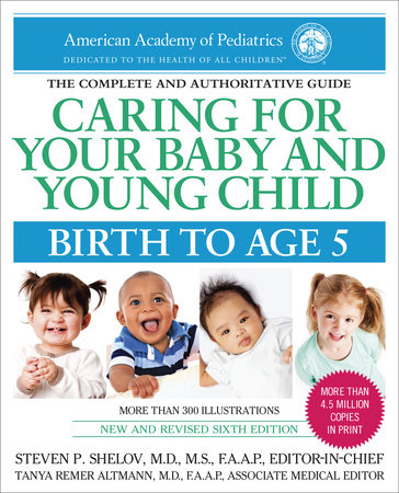 Caring for Your Baby and Young Child, 5th Edition by American Academy Of Pediatrics
