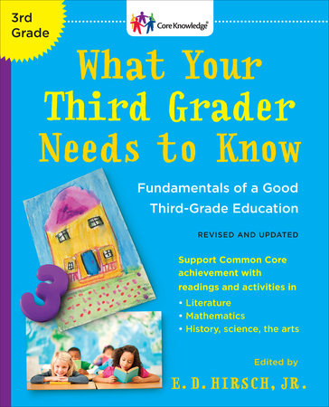 What Your Third Grader Needs to Know (Revised Edition) by E.D. Hirsch, Jr.