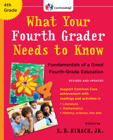 What Your Fourth Grader Needs to Know by E.D. Hirsch, Jr.