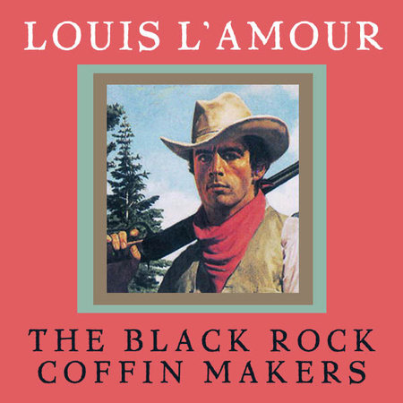 The Black Rock Coffin Makers by Louis L'Amour