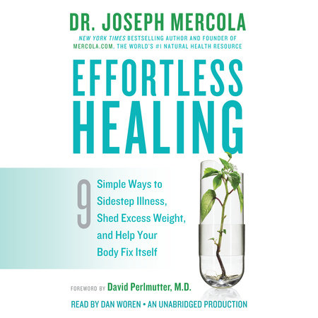 Effortless Healing by Dr. Joseph Mercola